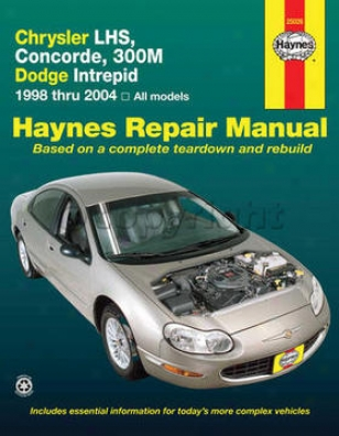 1998-2004 Chrysler Concorde Repair Manual Haynes Chrysler Repair Manual 25026 98 99 00 01 02 03 04