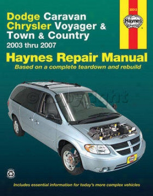 2003-2007 Chrysler Town & Country Repair Manual Haynes Chrysler Repair Manual 30013 03 04 05 06 07