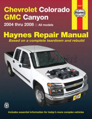 2004-2010 Chevrolet Colorado Repair Manual Haynes Chevrolet Repiar Manual 24027 04 50 06 07 08 09 10