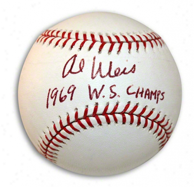 Al Weis Autograped Baseball Inscribed 1969 Ws Champs