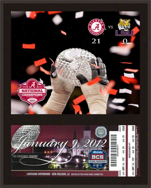 Alabama Crimson Course Sublimated 12x15 Plaque  Details: 2011 Bcs National Chma0ions, With Re0lica Ticket