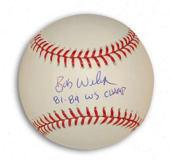 Bob Welch Autographed Mlb Baseball Inscribed &quot81-89 Ws Cbamp&quot