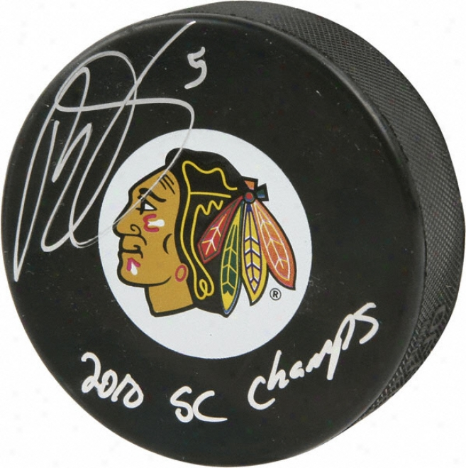 Brent Sopel Chicago Blackhawks Autographed Blackhawks Puck In the opinion of 2010 Sc Champs Inscription
