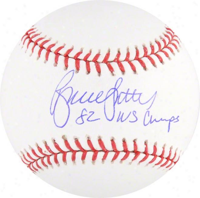 Bruce Sutter Autographed Baseball  Details: 82 Ws Champs Inscripti0n