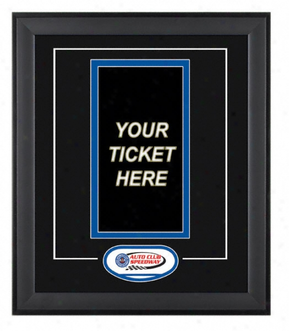 California Auto Club Speedway Ticket Pp-in Frame With Logo