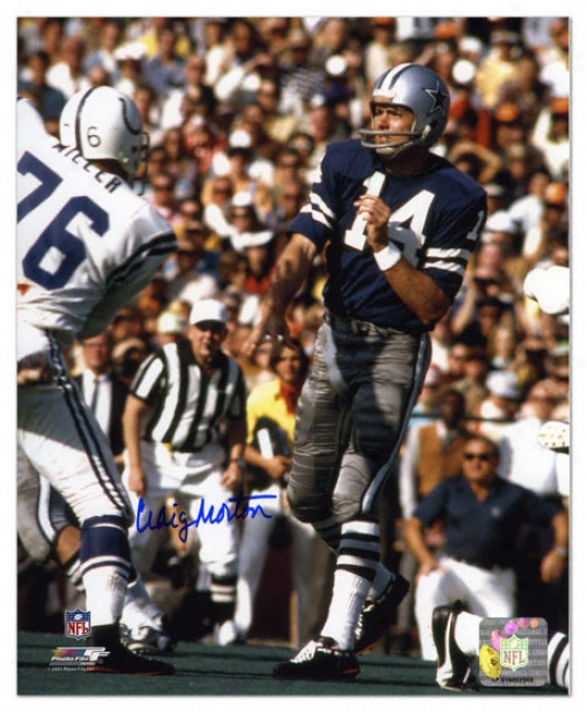 Craig Morton Dallas Cowboys Autographed 8x10 Photograph