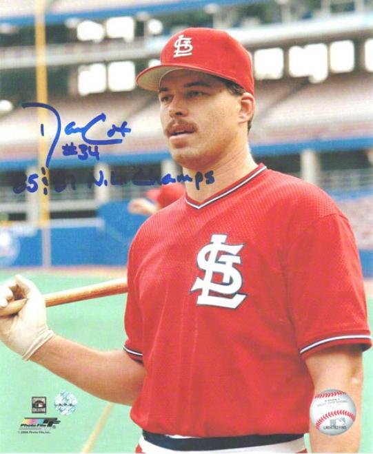Danny Cox St. Louis Cardinals Autograph3d 8x10 Photo With Bat Inscribed 85 & 87 Nl Champs