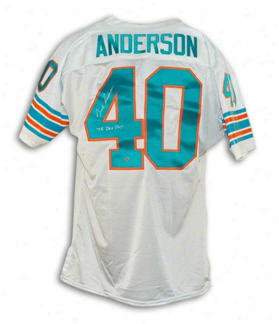 Dick Anderson Miami Dolphins Autotraphed White Throwback Jersey Inscribed 73 Def Poy