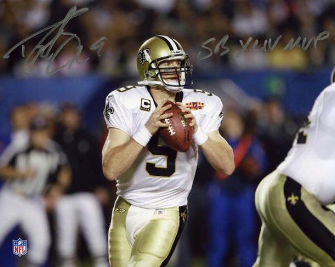 Drew Brees New Orleans Saints - Sb Xliv Pass - Autographed 8x10 Photograph With Sb Mvp Inscription