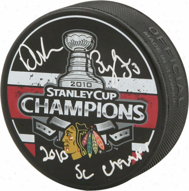 Dustin Byfuglien Chicago Blackhawks Autographed 2010 Stanley Draught Logo Puck With 10 Cup Inscription