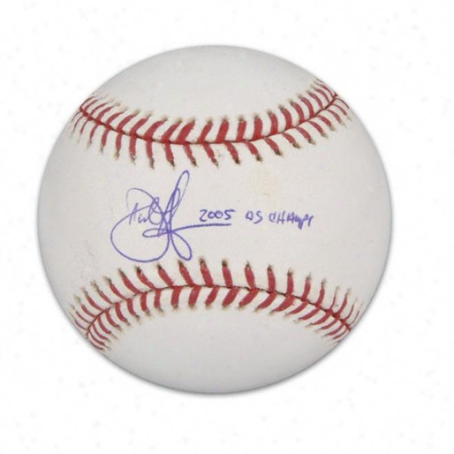 D8stin Hermanson Autographed Baseball  Details: 2005 Ws Champs Inscription