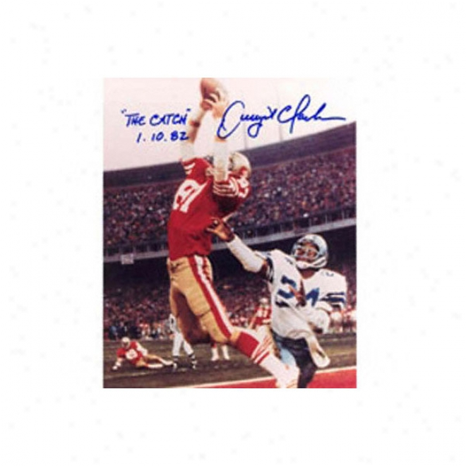 Dwight Clark San Francisco 49ers - The Catch - 16x20 Autogrraphed Photograph By the side of TheC attch 1.10.82 Inscription