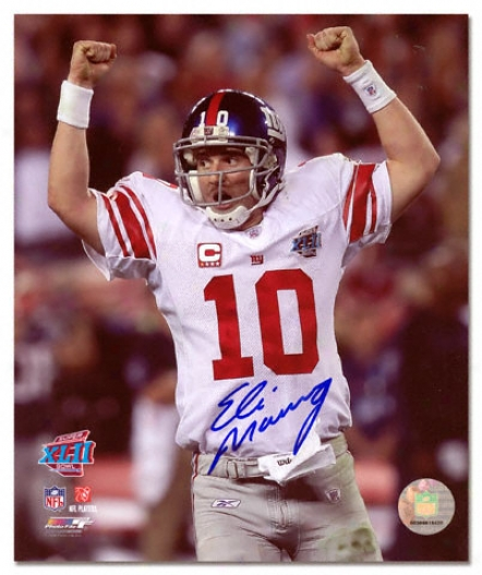 Eli Manning New York Giants - Super Bowl Xlii Champions - Autographed 8x10 Photograph