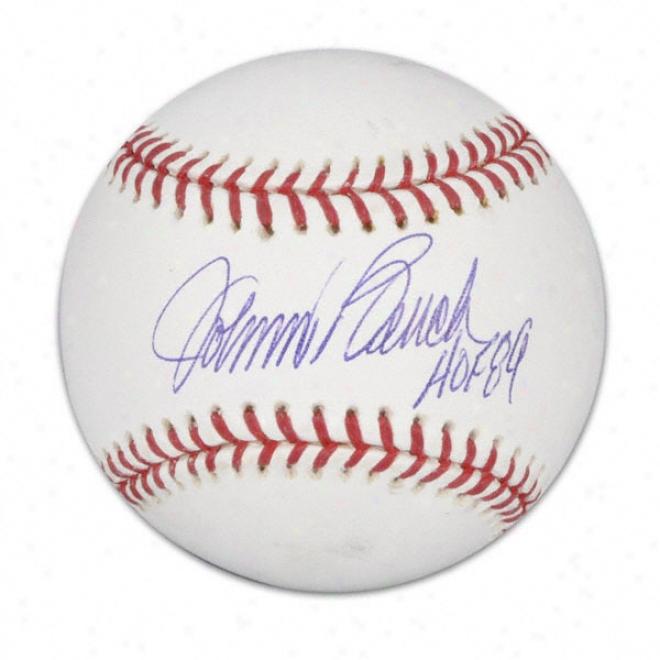 Johnyn Bench Autographed Baseball  Details: Hof 89 Inscription
