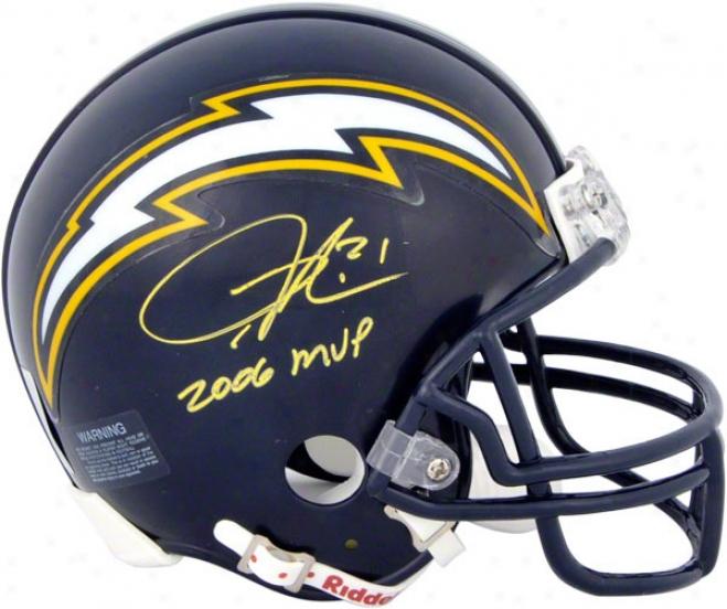 Ladainian Tomlinson Autograpned Mini Helmet  Details: San Diego Chargers, 2006 Nfl Mvp Inscription