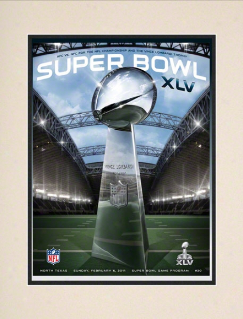 Matted 10.5 X 14 Supr Bowl Xlv Program Print  Details: 2011, Packers Vs Steelers