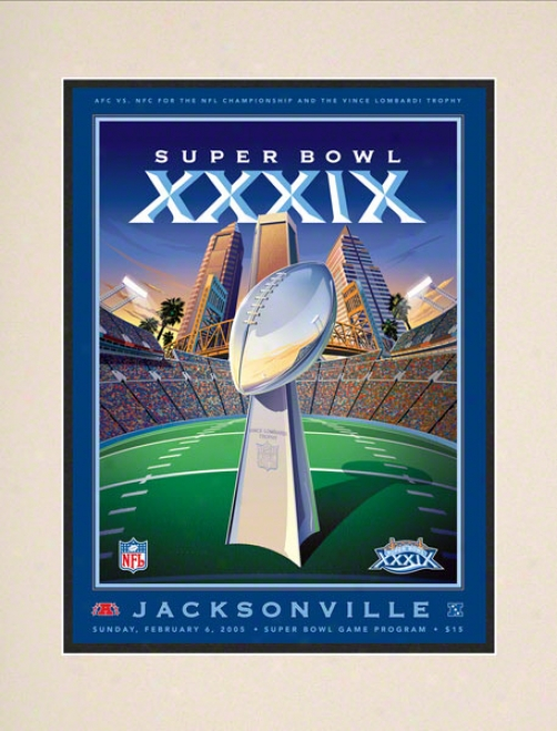 Matted 10.5 X 14 Super Bowl Xxxix Program Print  Details: 2005, Patriots Vs Eagles