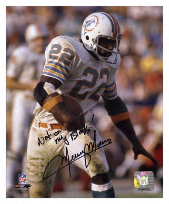 Mercury Morris Miami Dolphins Autographed 8x10 Photograph With Not On My Block Inscription