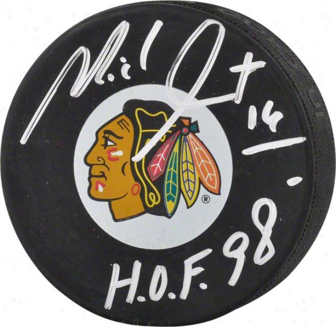 Michel Goulet Autographed Puck  Details: Chicago Blackhawks, With &quothof 98&quot Inscriptipn