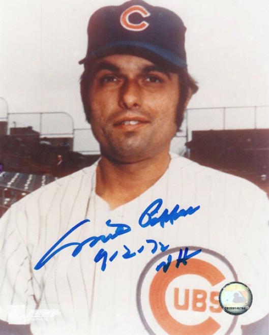Milt Pappas Chicago Cubs Autographed 8x10 Photo W/ Inscription &quotnh 9-2-72&quot