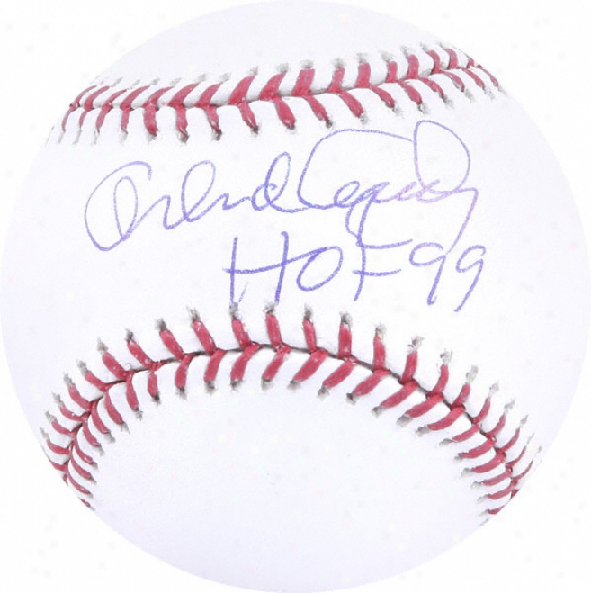 Orlando Cepeda Autographed Baseball  Details: Hof 99 Inscription