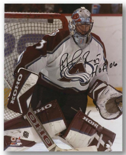 Patrick Roy Colorado Avalqnche Autographed 8x10 Photograph With Hof Inscription