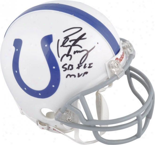 Peyton Manning Indianapolis Colts Autographed Riddell Mini Helmet With Sb Mvp Inscription