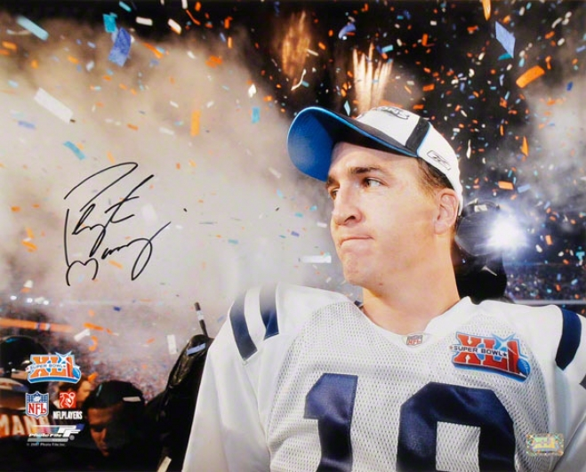 Peyton Manning Indiaapolis Colts - Super Bowl Xli Fireworks - Autographed 16x20 Photograph
