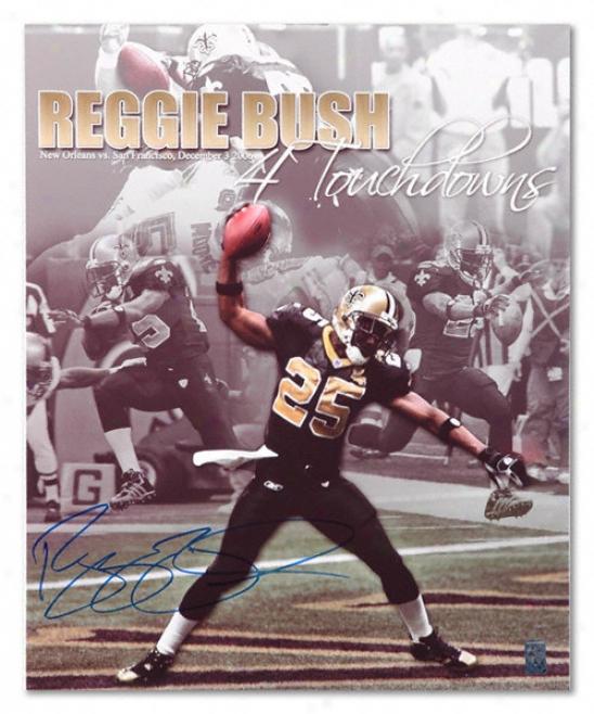 Reggie Bush Unaccustomed Orleans Saints - 4 Td's - Autographed 16x20 Photograph