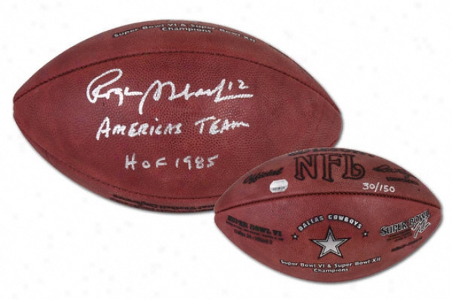 Roger Staubach Dallas Cowboys Autographed Football  Details: Sb Vi And Xii Football, Hof 1985 And America's Team Inscription