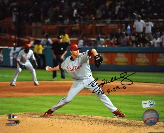 Roy Halladay Philadelphia Phillies - Perfect Courageous Action - Autographed 8x10 Photograph Through  Pg 5-29-10 Inscription