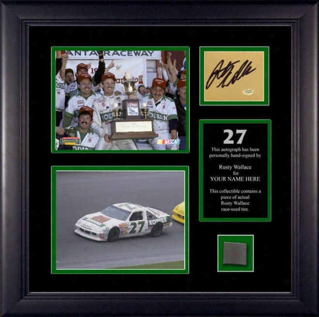 Rusty Wallace Framed 5x7 Photographs With Autographed Card/race Tire And Personalized Nameplate
