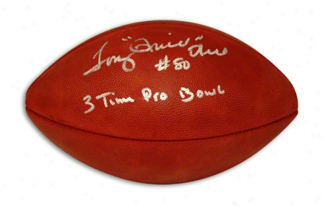 Tony Hill Autographed Nfl Football Inscribed &quotthrill' & &quot3 Time Pro Bowl&quot