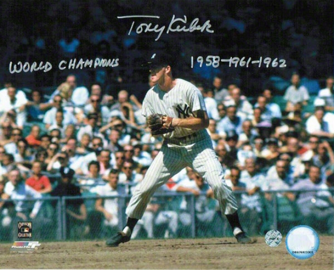 Tony Kubek Autographed New York Yankees 8x10 Photo Inscribed &quotworld Champions 1958-1961-1962&quot