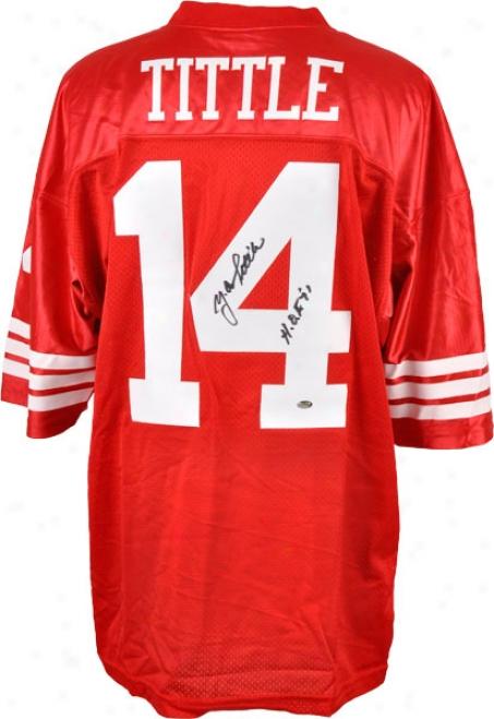 Y.a. Tittle Autographed Jerse y Details: San Francisco 49ers, Hof 71, Custom