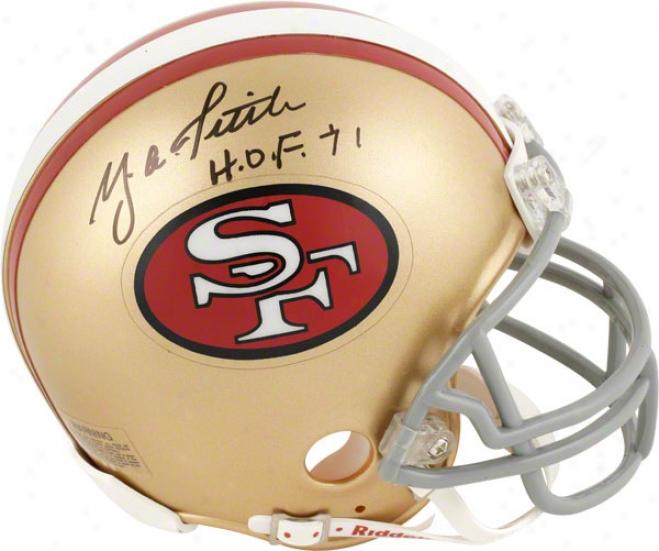 Y.a. Tittle San Francisco 49ers Autographed Mini Helmet With Hof 71 Insdription