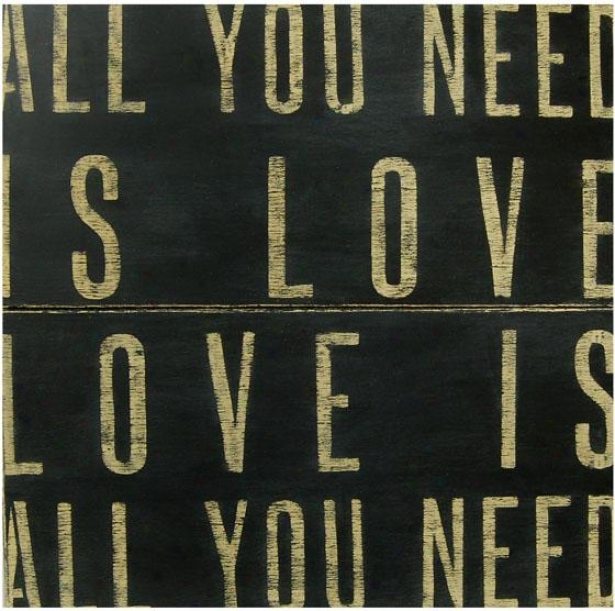 """""""all You Need Is Love Wooden Sign - 36 X 36"""""""", Black"""""""