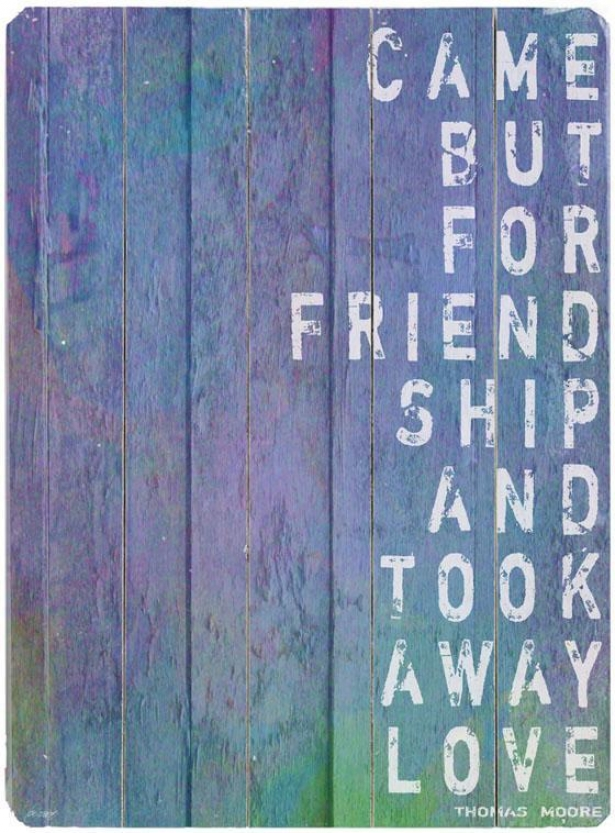 """came But In favor of Friendship  Wooden Sign - 20""""hx14""""w, Blue"""