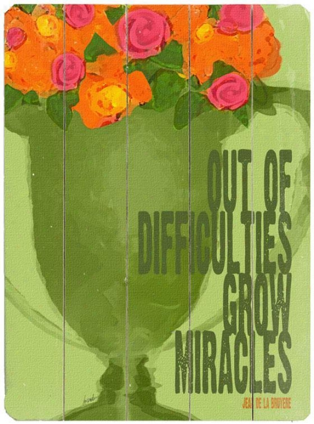 """difficulties Gorw Miracles  Wooden Sign - 20""""hx14""""w, Green"""