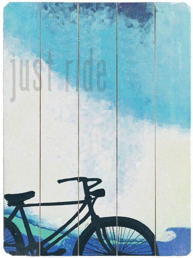"""just Ride  Wooden Sign - 20""""hx14""""w, Blue"""