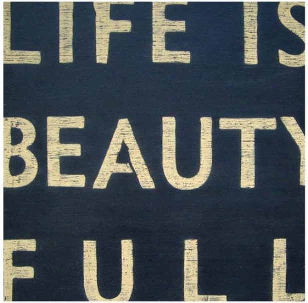 """""""life Is """"""""beauty Full"""""""" Wooden Sign - 24"""""""" Square, Black"""""""