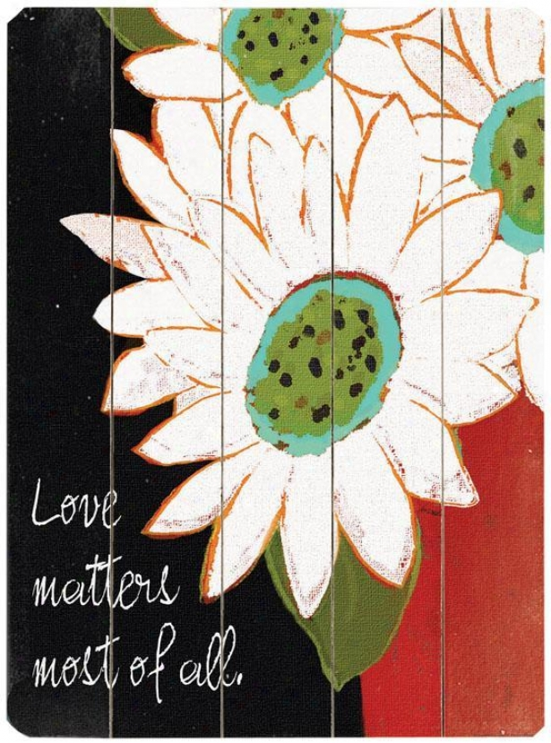 """""""love Matters Most Of The whole of  Wooden Sign - 20""""""""hx14""""""""w, Black"""""""