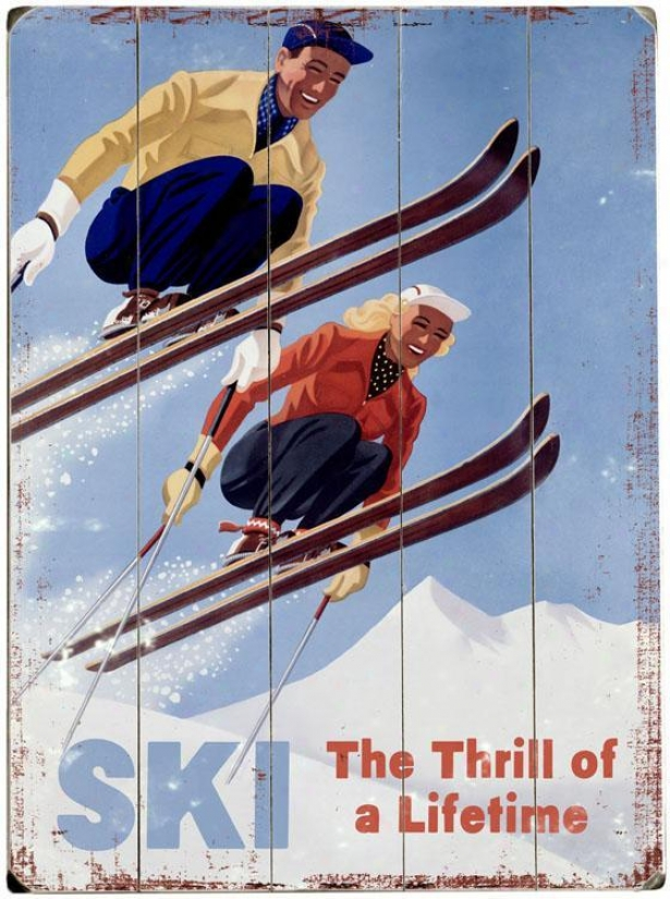 """""""ski, Tge Thrill Of A Life Tiime Wooden Signify - 20""""""""hx14""""""""w, Blue"""""""