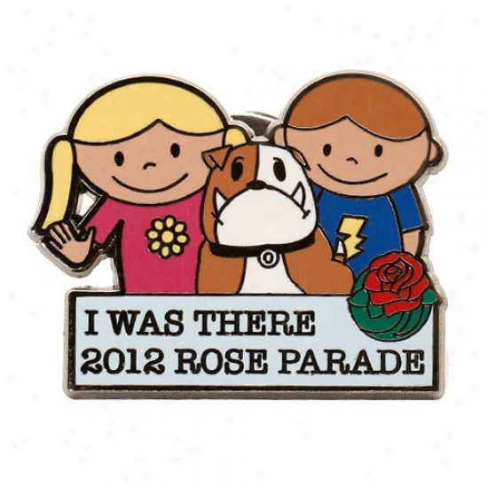 2012 Rose Parade I Was There Pin