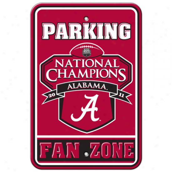 """alabama Crimson Tide 20211 Bcs National Champions 18"""" X 12"""" Parking Sign"""