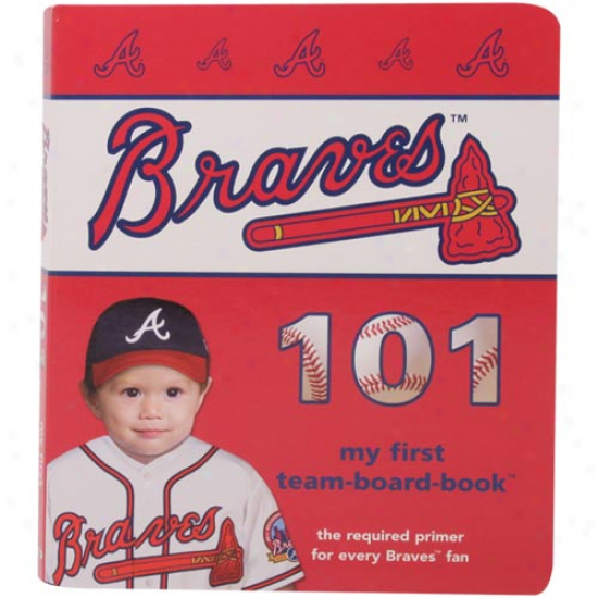 Atlanta Braves 101 My Chief Board Book