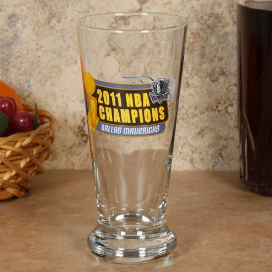 Dallas Mavericks 2011 Nba Champions 16.5oz. Pilsner Glass