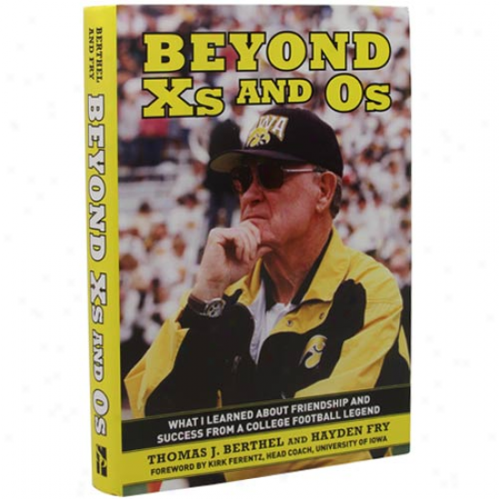 Iowa Hawkeyes Beyond X's And O's Hardcover Book