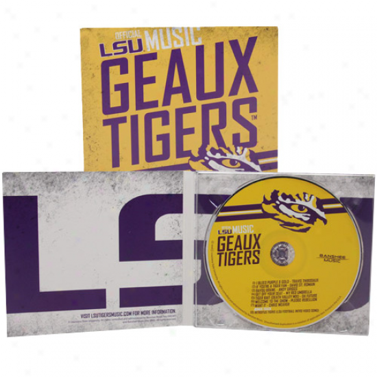 Lsu Tigera Geaux Tigers: Official Music Of The Lsu Tigers