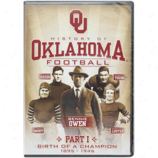 Oklahoma Sooners History Of Oklahoma Football: Part 1 - Birth Of A Champion 1895-1846 Dvd